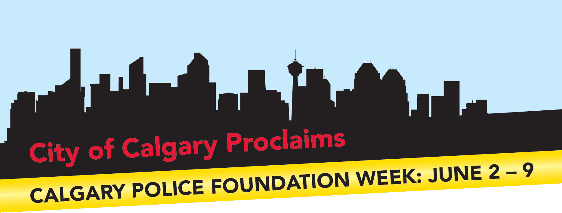 City of Calgary Proclaims - Calgary Police Foundation Week: June 2 - 9